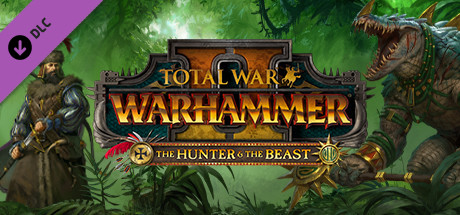 Total War: WARHAMMER II - The Hunter & The Beast (DLC)