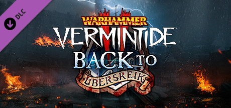 Warhammer: Vermintide 2 - Back to Ubersreik (DLC) STEAM