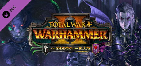 Total War: WARHAMMER 2 The Shadow and The Blade (DLC)