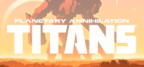 Planetary Annihilation: TITANS (Steam | Region Free)