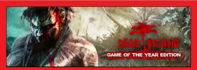 Dead Island: GOTY Steam Gift | RoW | Region Free
