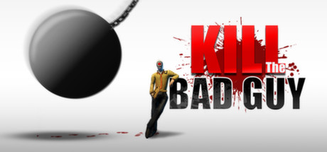 Kill The Bad Guy (STEAM KEY/ Region free)