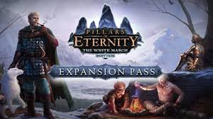 Pillars of Eternity - The White March Expansion 1 + 2