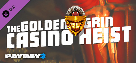 PAYDAY 2: The Golden Grin Casino Heist DLC (Steam Key)