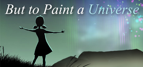 But to Paint a Universe (Steam key/Region free)