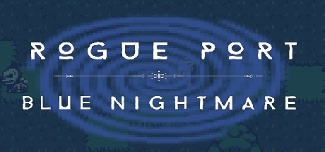Rogue Port - Blue Nightmare (Steam key)