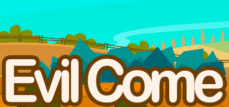 Evil Come (Steam key)