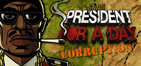 President for a Day - Corruption (Steam key)