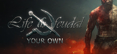 Life is Feudal: Your Own (Steam/RegFree)