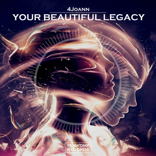 4Joann - Your Beautiful Legacy (Original Mix)