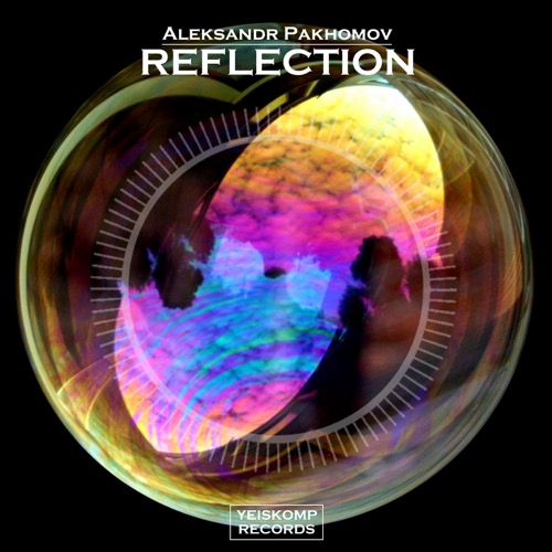 Aleksandr Pakhomov - Reflection (Original Mix)