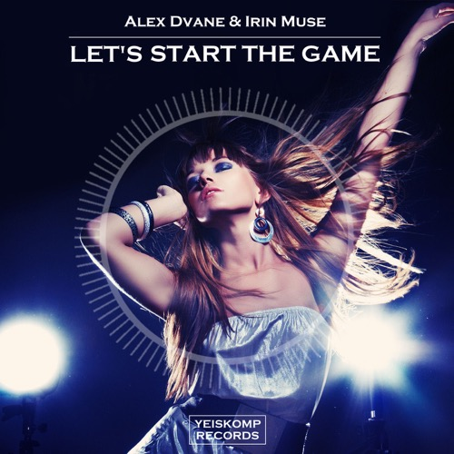 Alex Dvane & Irin Muse - Let´s Start The Game