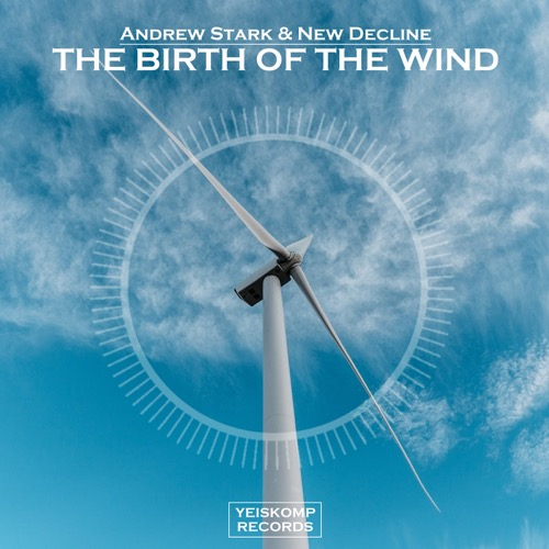 Andrew Stark & New Decline - The Birth Of The Wind