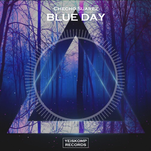 Checho Suarez - Blue Day (Original Mix)