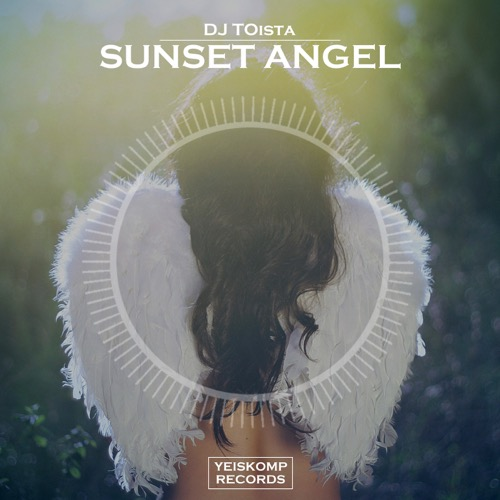 DJ TOista - Sunset Angel (Original Mix)