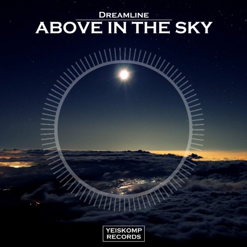 Dreamline - Above In The Sky (Original Mix)