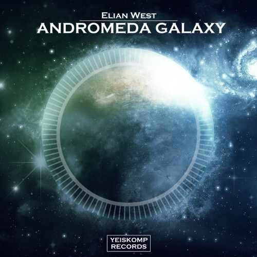 Elian West - Andromeda Galaxy (Original Mix)