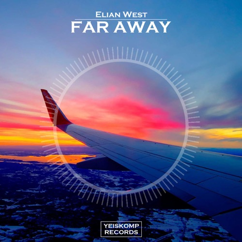Elian West - Far Away (Original Mix)