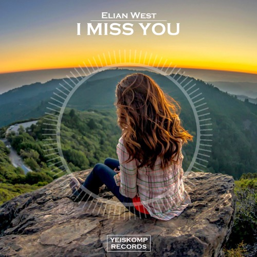 Elian West - I Miss You (Original Mix)