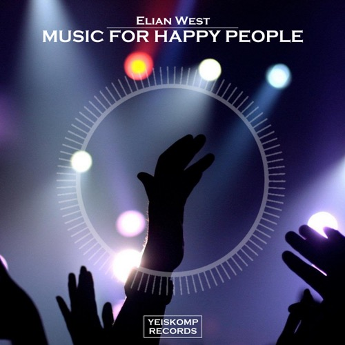 Elian West - Music For Happy People (Original Mix)