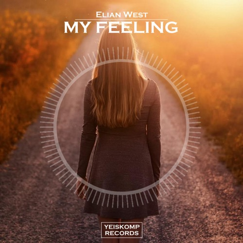 Elian West - My Feeling (Original Mix)
