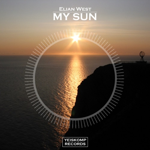 Elian West - My Sun (Original Mix)