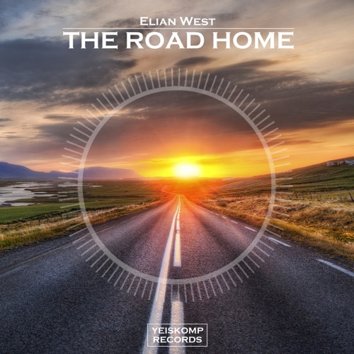 Elian West - The Road Home (Original Mix)