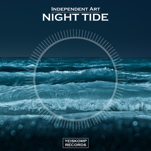 Independent Art - Night Tide (Original Mix)