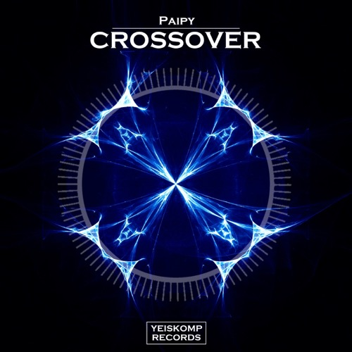 Paipy - Crossover (Original Mix)