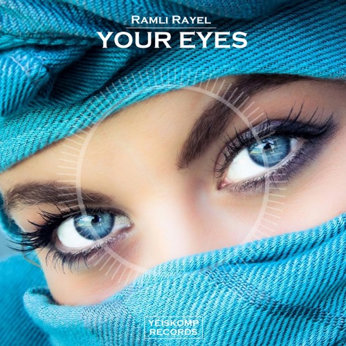 Ramli Rayel - Your Eyes (Original Mix)
