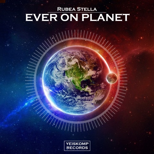 Rubea Stella - Ever On Planet (Original Mix)