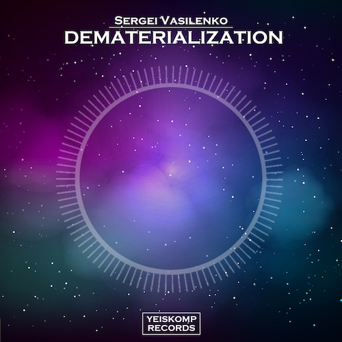 Sergei Vasilenko - Dematerialization (Original Mix)