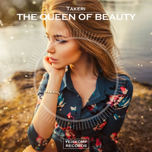 Takeri - The Queen Of Beauty (Original Mix)
