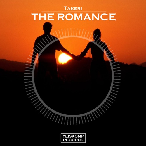 Takeri - The Romance (Original Mix)