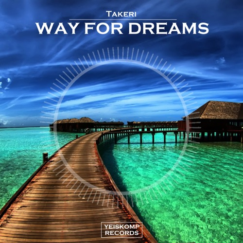 Takeri - Way For Dreams (Original Mix)