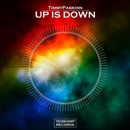 TimmyPaskhin - Up Is Down (Original Mix)