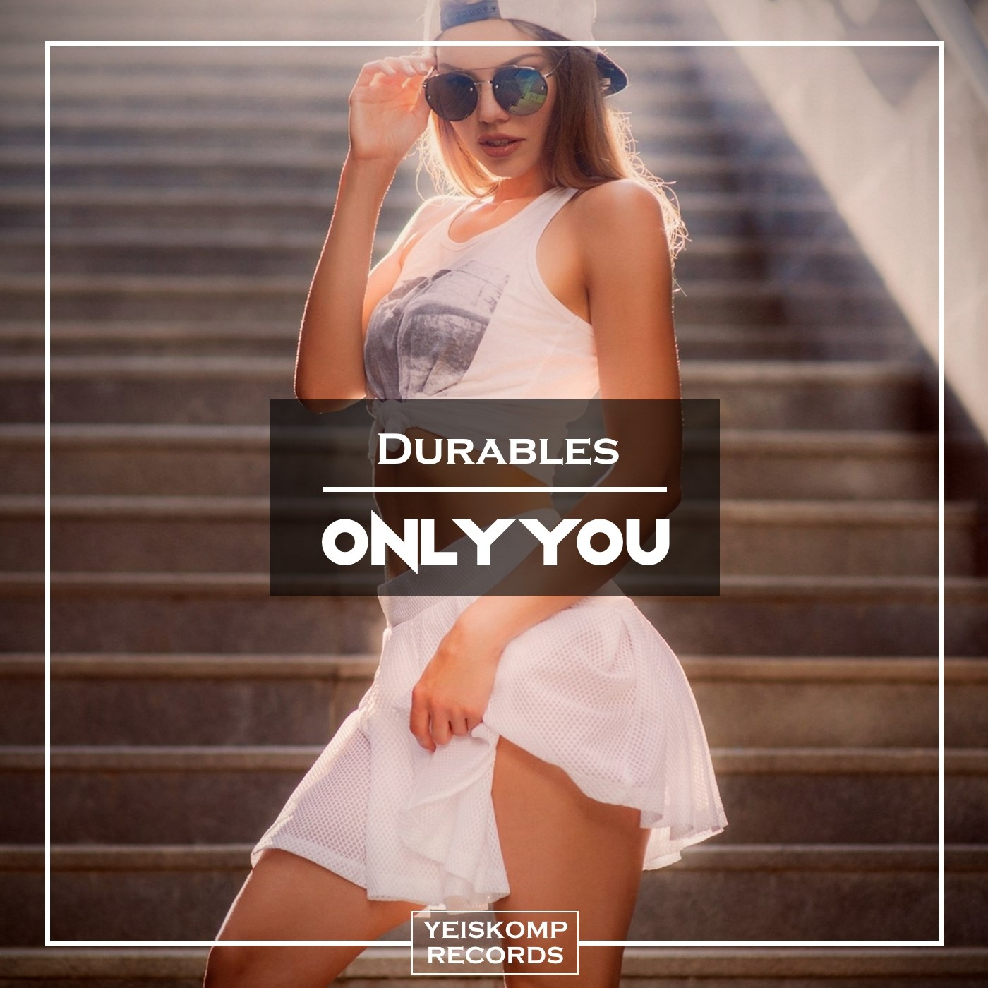 Durables - Only You (Original Mix)