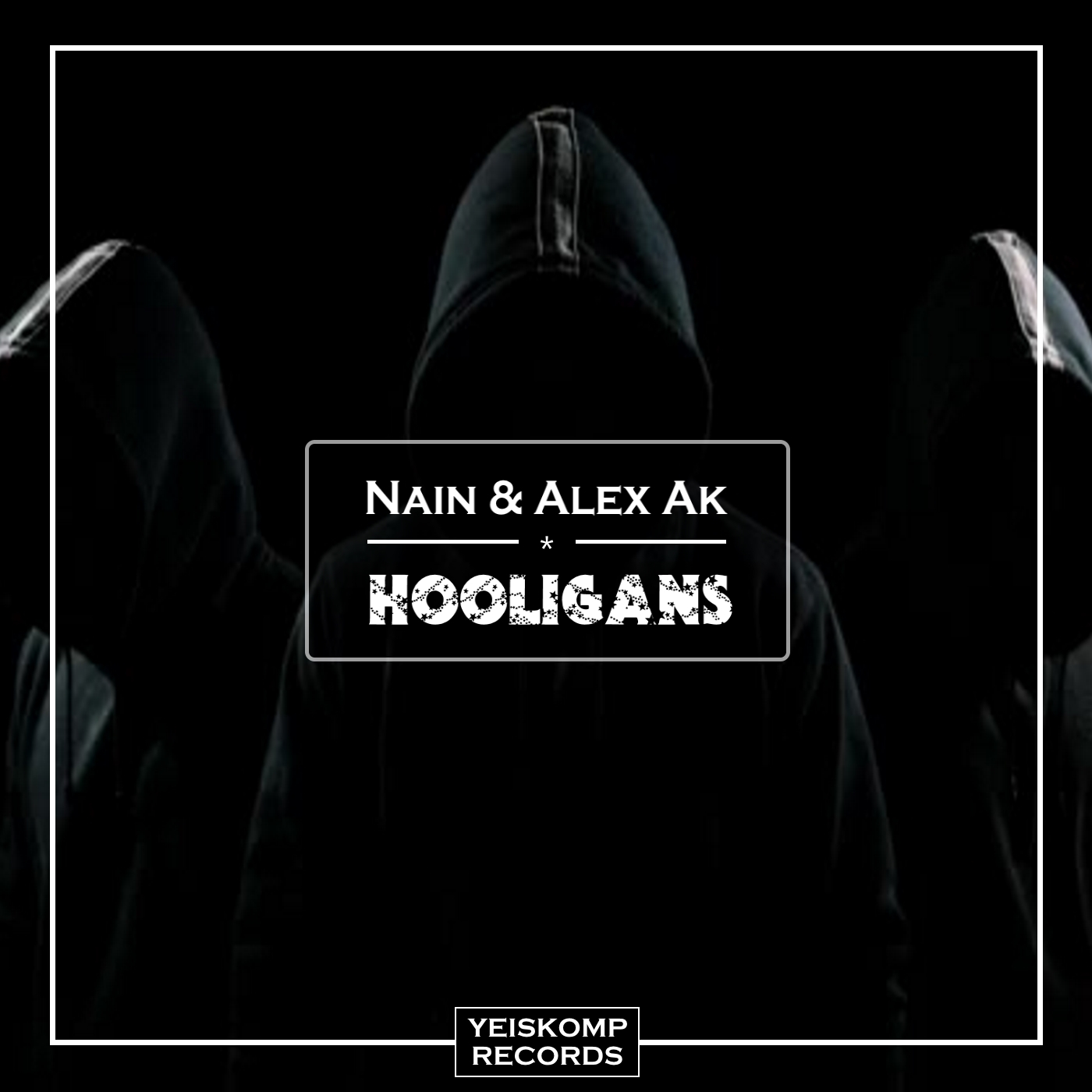 Nain & Alex Ak - Hooligans (Original Mix)