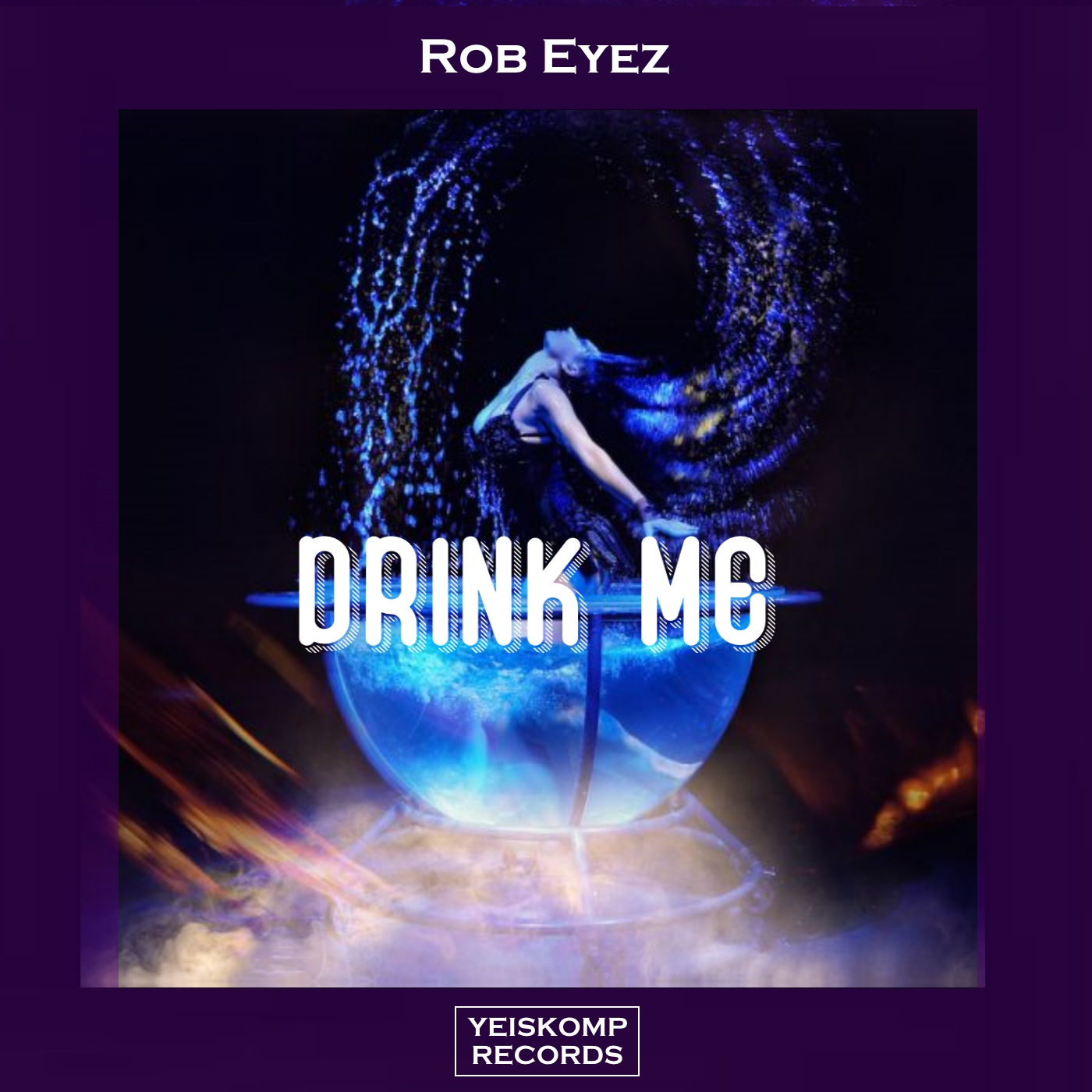 Rob Eyez - Drink Me (Original Mix)