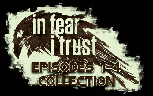 In Fear I Trust: Episodes 1-4 Collection steam key RU
