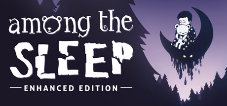 Among the Sleep – Enhanced Edition steam cd-key global