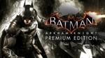 Batman: Arkham Knight Premium Edition (steam RU,CIS)