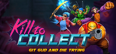Kill to Collect (Steam Gift/RU CIS)