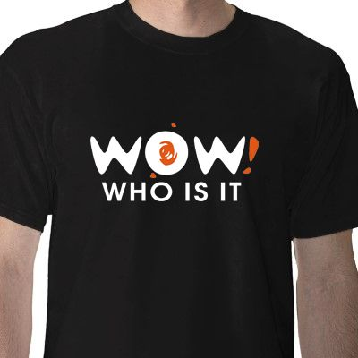 Design for T-shirts and shirts - WOW! who is it