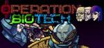 Operation Biotech (Steam key/Region free)