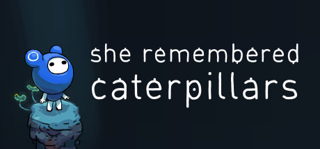 She Remembered Caterpillars (STEAM KEY/GLOBAL)