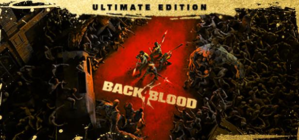 Back 4 Blood Ultimate Edition | Steam | Region Free