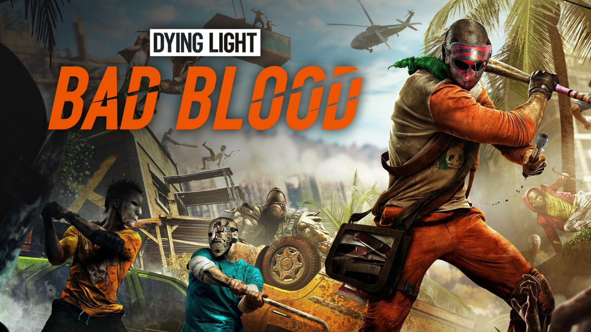 Dying Light: Bad Blood (STEAM/REGION FREE)