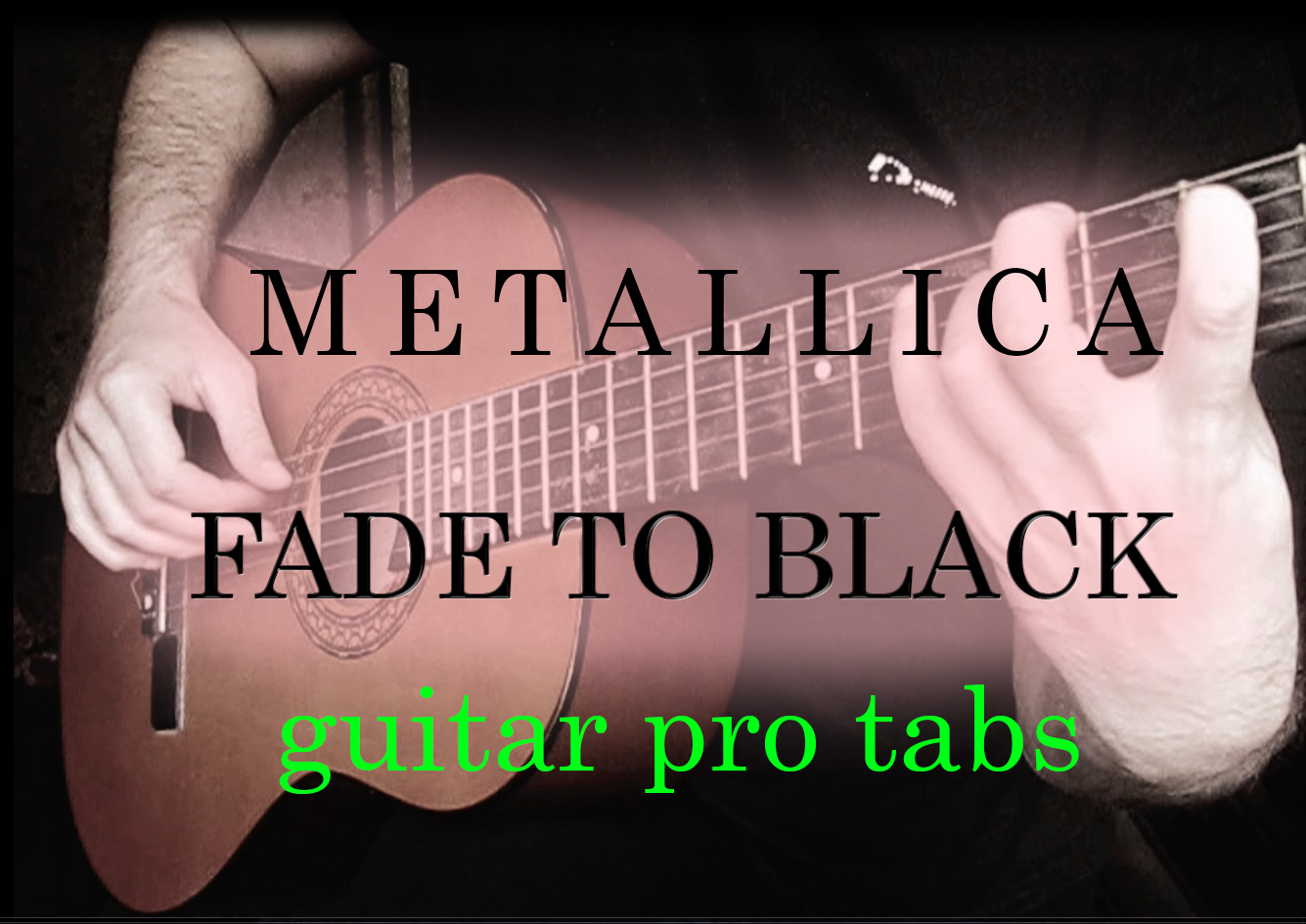 Metallica - Fade to black (табы в guitar pro)