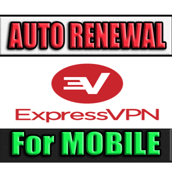 ExpressVPN | AUTO RENEWAL ✅ FOR MOBILE (Express VPN) 🔥